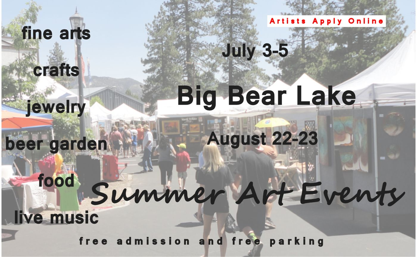 July 3-5 is the 12th annual Big Bear Lake Artwalk Festival. Fine Art and Crafts for sale, Beer and Wine Garden, Festival Food and Live Music Performances during the event!